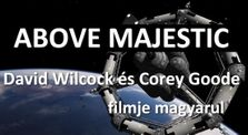David Wilcock - Above Majestic film magyarul Corey Goode-dal by theufotruth