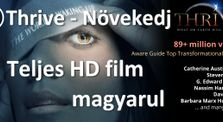 Thrive - Növekedj! HD film magyarul by theufotruth